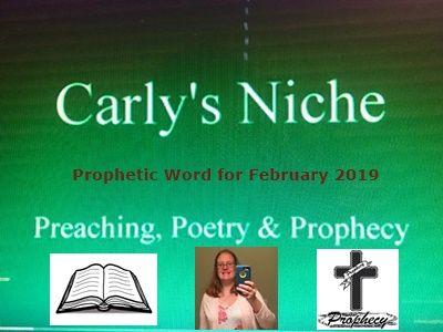 Carly's Niche: Prophetic Word for February 2019 | Message In